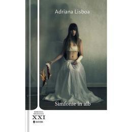 Simfonie in alb - Adriana Lisboa, editura Univers