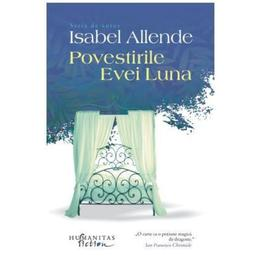 Povestirile Evei Luna - Isabel Allende, editura Humanitas