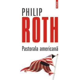 Pastorala americana - Philip Roth, editura Polirom