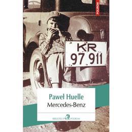 Mercedes-Benz - Pawel Huelle, editura Polirom
