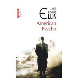 American psycho - Bret Easton Ellis, editura Polirom