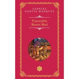 Funeraliile Mamei Mari - Gabriel Garcia Marquez, editura Rao