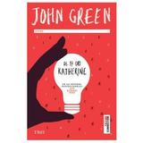 De 19 ori Katherine - John Green, editura Trei