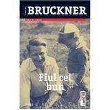 Fiul cel bun - Pascal Bruckner, editura Trei