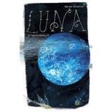 Luna si fata ei nevazuta - Bernd Brunner, editura Baroque Books & Arts
