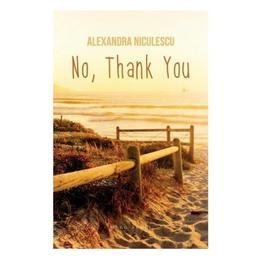 No, Thank You - Alexandra Niculescu, editura Herg Benet