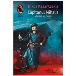Capitanul Mihalis - Nikos Kazantzakis, editura Humanitas