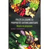 Fructe si legume cu proprietati antiinflamatoare - Beverly Lynn Bennett, editura Mast