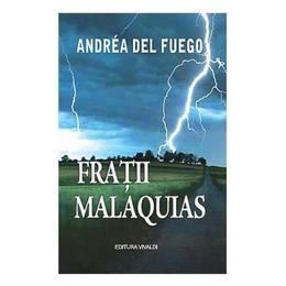Fratii Malaquias - Andrea Del Fuego, editura Vivaldi