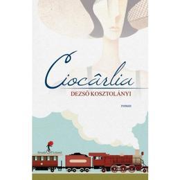 Ciocarlia - Dezso Kosztolanyi, editura All