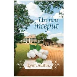 Un nou inceput - Lynn Austin, editura Casa Cartii