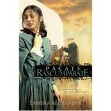 Pacate Rascumparate - Tamera Alexander, editura Casa Cartii