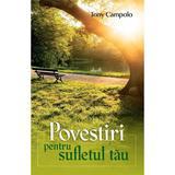 Povestiri pentru sufletul tau - Tony Campolo, editura Casa Cartii