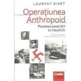 Operatiunea Anthropoid - Laurent Binet, editura Corint