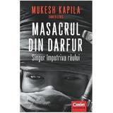 Masacrul din Darfur. Singur impotriva raului - Mukesh Kapila, editura Corint