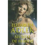 Secrete de familie - Elizabeth Adler, editura Miron