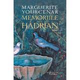 Memoriile lui Hadrian - Marguerite Yourcenar, editura Humanitas