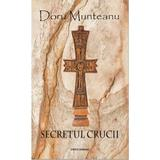 Secretul Crucii - Doru Munteanu, editura Libris Editorial