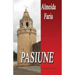 Pasiune - Almeida Faria, editura Vivaldi