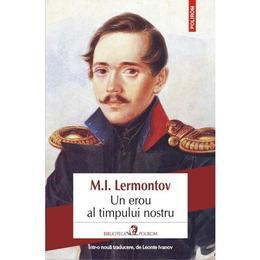 Un erou al timpului nostru - M.I. Lermontov, editura Polirom