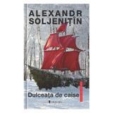 Dulceata de caise - Alexandr Soljenitin, editura Univers
