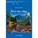 Marea mea iubire - Ioan Leuca, editura Ecou Transilvan