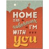 Magnet frigider - Home is Wherever I'm With You - ArtGarage