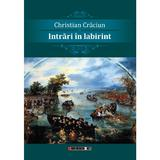 Intrari in labirint - Christian Craciun, editura Eikon
