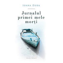 Jurnalul primei mele morti - Ioana Duda, editura Herg Benet