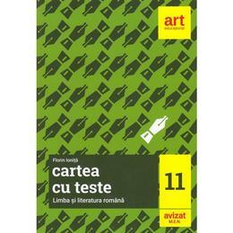 Cartea cu teste. Limba si literatura romana - Clasa 11 - Florin Ionita, editura Grupul Editorial Art