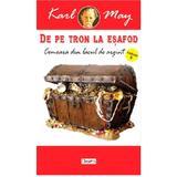 De pe tron la esafod 6: Comoara din Lacul de Argint - Karl May, editura Dexon