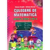 Culegere de matematica - Clasa 3 - Simona Grujdin, Adriana Borcan, editura Aramis