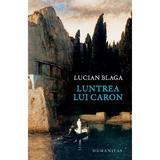 Luntrea lui Caron - Lucian Blaga, editura Humanitas