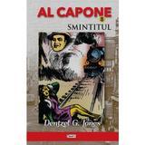 Al Capone. Smintitul - Dentzel G. Jones, editura Dexon