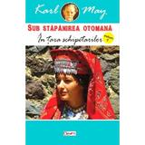 Sub stapanirea otomana 5: In tara schipetarilor - Karl May, editura Dexon