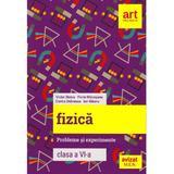 Fizica - Clasa 6 - Probleme si experimente - Florin Macesanu, Victor Stoica, editura Grupul Editorial Art