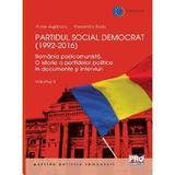 Partidul Social Democrat (1992-2016). Volumul II - Anne Juganaru, Alexandru Radu, editura Pro Universitaria