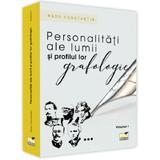 Personalitati ale lumii si profilul lor grafologic. Vol. I - Radu Constantin, editura Pro Universitaria