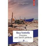 Povestea unei familii perfecte - Rosa Ventrella, editura Polirom