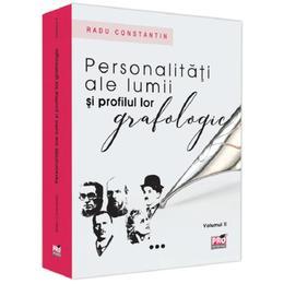 Personalitati ale lumii si profilul lor grafologic. Vol. II. - Radu Constantin, editura Pro Universitaria