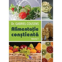 Alimentatia constienta. Vol 1+2 - Gabriel Cousens, editura For You