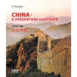 China. O prezentare ilustrata - Li Xuemei, editura Libris Editorial