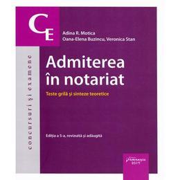 Admiterea in notariat. Teste grila si sinteze teoretice ed.5 - Adina R. Motica, Oana-Elena Buzincu, editura Hamangiu