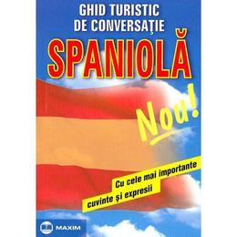 Ghid turistic de conversatie: Spaniola, editura Maxim
