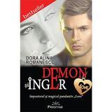 Demon si inger - Dora Alina Romanescu, editura Prestige