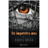 Eu impotriva mea. Vol.1 - Daniel Botea, editura Quantum