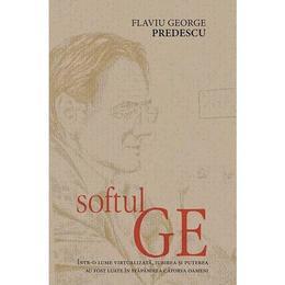 Softul Ge - Flaviu George Predescu, editura Rao