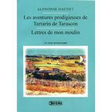 Les aventures prodigieuses de tartarin de tarascon, lettres de mon moulin - Alphonse Daudet - France, editura Sigma