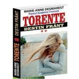 Torente vol.2: Destin frant - Marie-Anne Desmarest, editura Orizonturi