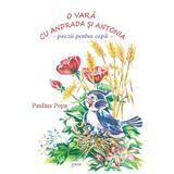O vara cu Andrada si Antonia - Paulina Popa, editura Emia